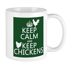 Keep Calm and Keep Chickens Small Mug