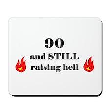 90 still raising hell 2 Mousepad