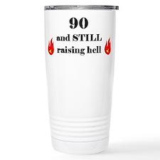 90 still raising hell 2 Travel Mug