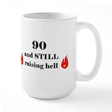 90 still raising hell 2 Mugs