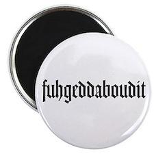 """fuhgeddaboudit 2.25"""" Magnet (100 pack)"""