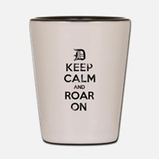 Detroit D Keep Calm and Roar On Shot Glass