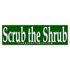 Scrub the Shrub (bumper sticker)
