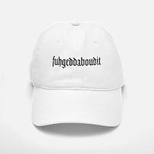 fuhgeddaboudit Baseball Baseball Cap