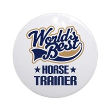Horse Trainer (Worlds Best) Ornament (Round)