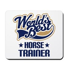 Horse Trainer (Worlds Best) Mousepad