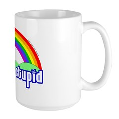 You're Stupid Rainbow Mug