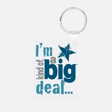 Im Kind of a Big Deal Keychains
