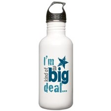 Im Kind of a Big Deal Water Bottle