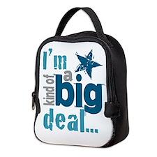 Im Kind of a Big Deal Neoprene Lunch Bag