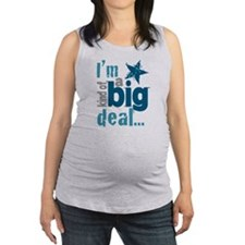 Im Kind of a Big Deal Maternity Tank Top
