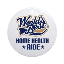 Home Health AIDE (Worlds Best) Ornament (Round)