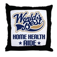 Home Health AIDE (Worlds Best) Throw Pillow