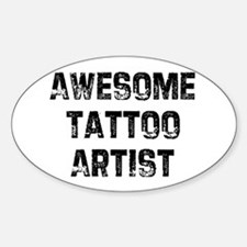 Awesome Tattoo Artist Oval Decal