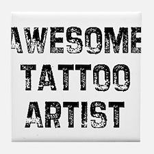 Awesome Tattoo Artist Tile Coaster