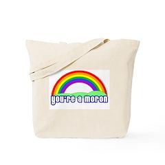 You're A Moron Rainbow Tote Bag