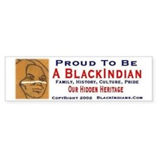Proud To Be A BlackIndian Bumber Bumper Sticker