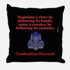 Negotiate A River - Cambodian Proverb Throw Pillow