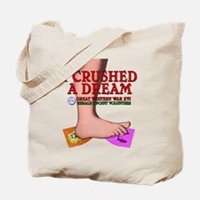 GWW XVI Heralds Point - I crushed a dream Tote Bag
