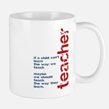 If A Child Cant Learn ... Teacher Mugs
