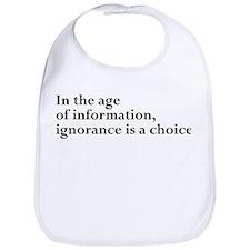Ignorance Is A Choice Inspirational Bib