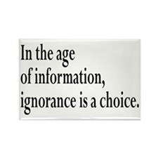 Ignorance Is A Choice Inspirational Rectangle Magn