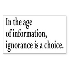 Ignorance Is A Choice Inspirational Decal