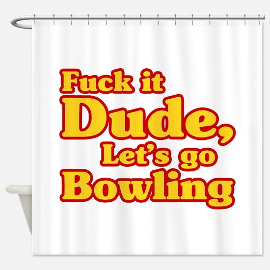 Lets go Bowling - Big Lebowski Shower Curtain