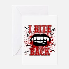 I Bite Back Greeting Card