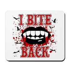 I Bite Back Mousepad