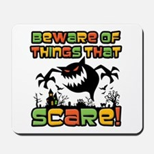 Beware Of The Scare! Mousepad