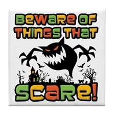 Beware Of The Scare! Tile Coaster