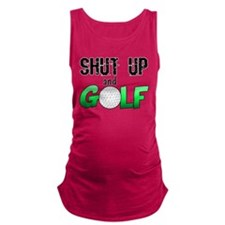 Shut Up and Golf Maternity Tank Top