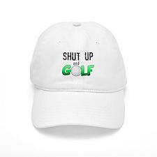 Shut Up and Golf Baseball Cap