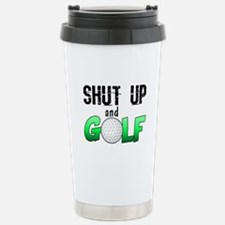 Shut Up and Golf Travel Mug