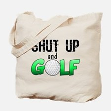 Shut Up and Golf Tote Bag