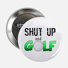 """Shut Up and Golf 2.25"""" Button"""