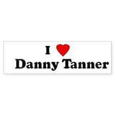 I Love Danny Tanner Bumper Bumper Sticker