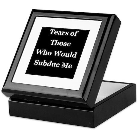 Tears of Those Who Would Subdue Me Keepsake Box
