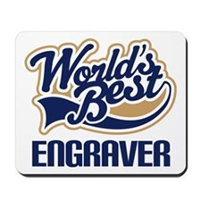 Engraver (Worlds Best) Mousepad