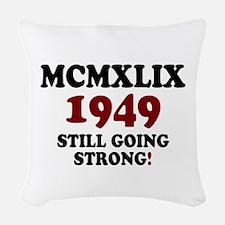 MCMXLVIX - 1949- STILL GOING STRONG! Z Woven Throw