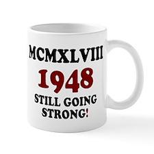 MCMXLVIII - 1948- STILL GOING STRONG! Z Mugs