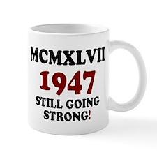MCMXLVII - 1947- STILL GOING STRONG! Z Mugs