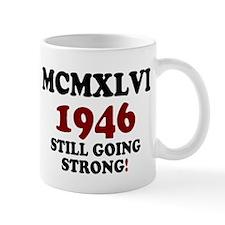 MCMXLVI - 1946- STILL GOING STRONG! Z Mugs