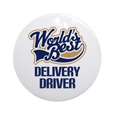 Delivery Driver (Worlds Best) Ornament (Round)