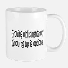 Growing Old is ... Mug