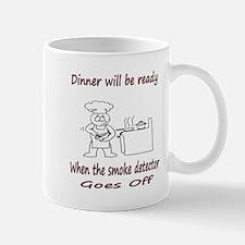 Dinner Will Be Ready When .. Mug