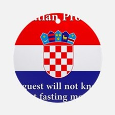 A Guest Will Not Know - Croatian Proverb Round Orn