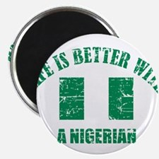 Life is better with Nigerian Magnet