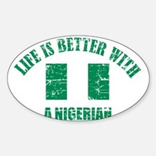 Life is better with Nigerian Decal